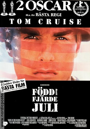Born on the 4th of July 1989 Oliver Stone Tom Cruise Willem Dafoe