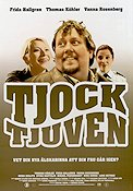 Tjocktjuven 2006 Movie poster Frida Hallgren
